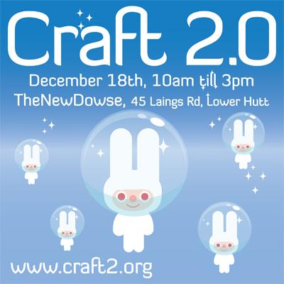 Craft 2.0, Saturday 18 December, Wellington