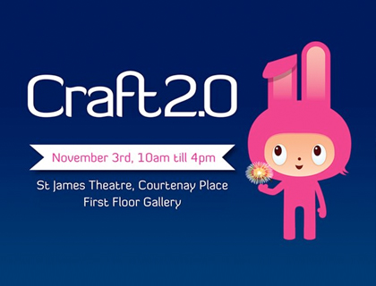 Craft 2.0, Saturday 3 November, Wellington
