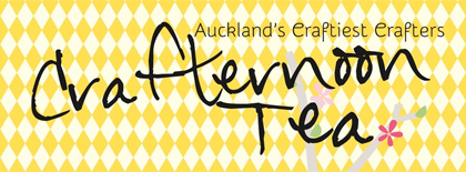 Crafternoon Tea, Saturday 16 March, Auckland