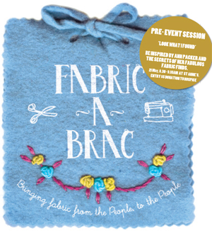 Fabric-a-brac, Saturday 21 May, Wellington