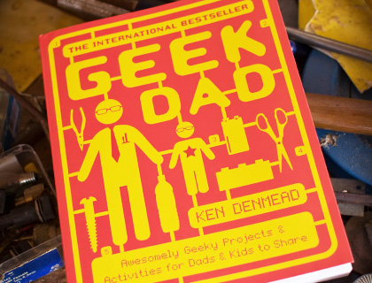 Cover of Geek Dad: Awesomely Geeky Projects & Activities for Dads & Kids to Share