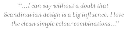 """Quote from Mel at Natale: """"... can say without a doubt that Scandinavian design is a big influence. I love the clean simple colour combinations..."""""""