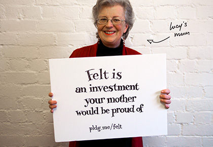 Reason to invest in Felt #4: Felt is an investment your mother would be proud of