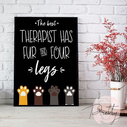 The best therapist has fur and four legs - print