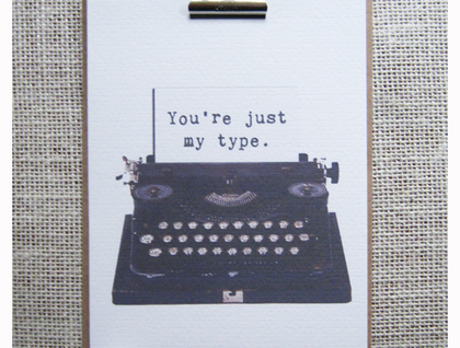 """You're just my type"" Greeting Card"