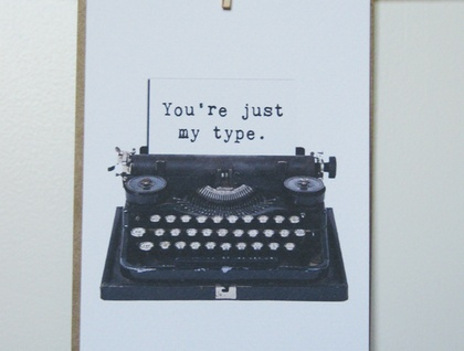 """""""You're just my type"""" Greeting Card"""