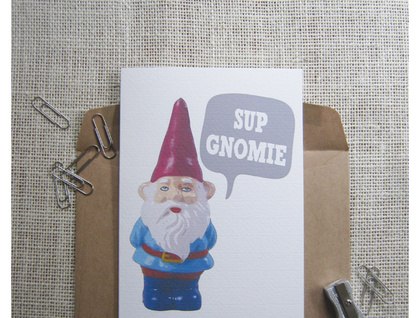 Sup Gnomie Greeting card
