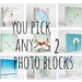 you choose - any 2 photo blocks