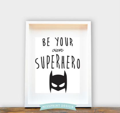 Be Your Own Superhero / Boy / Nursery Art, Kids Room, Baby Shower Gift 8x10/A4