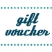 GIFT VOUCHER - give the gift of choice