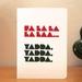 Fa La La La Laa... Yadda, Yadda, Yadda.