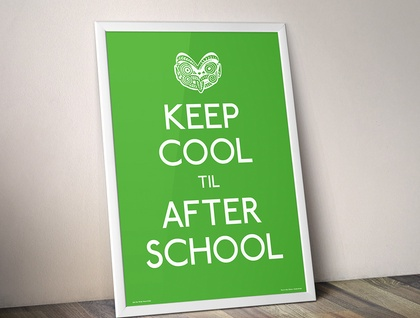 Keep Cool Til After School - Green A2 Poster