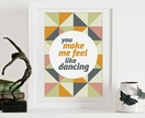 You Make Me Feel Like Dancing - A4 abstract art, geometric print, Scandinavian design poster