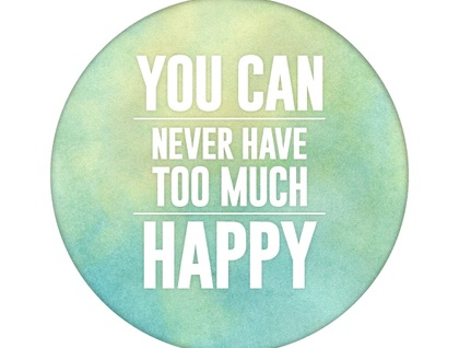 You can never have too much happy – A3 art poster