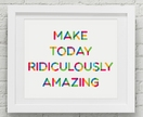 Make today ridiculously amazing – 8x10 art poster
