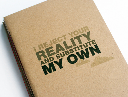 I Reject Your Reality Notebook