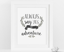 Always Say Yes to Adventure – 8x10 art poster