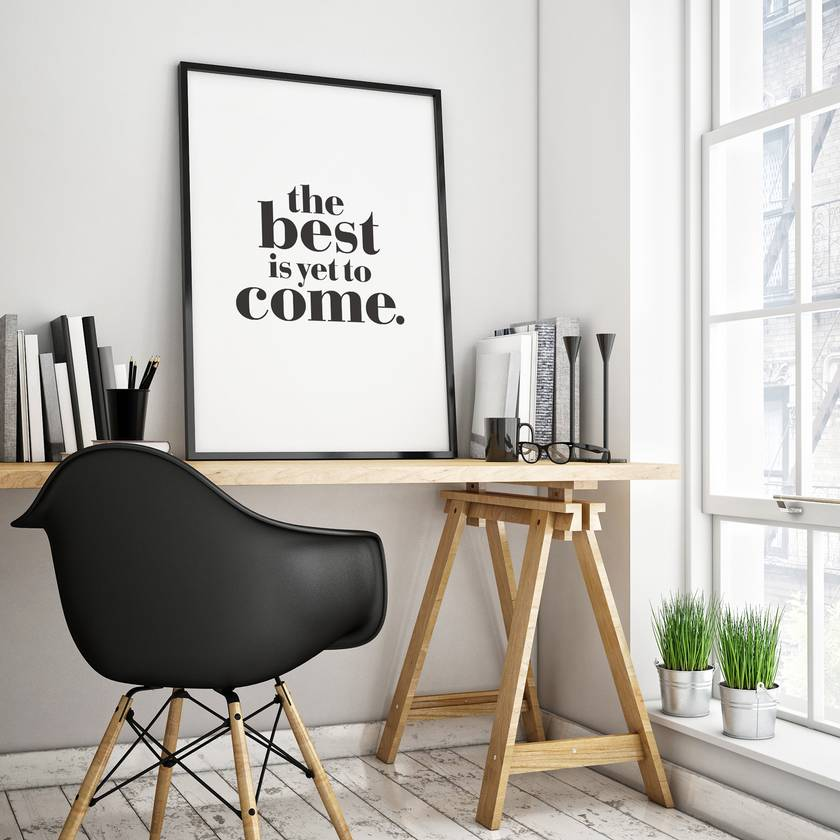 The best is yet to come – 8x10 art poster