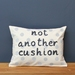 The 'Not Another Cushion' cushion