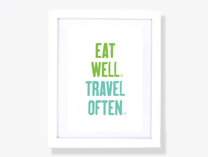 Eat Well Travel Often - Print