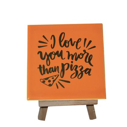 I Love You More Than Pizza Decorative Tile with stand