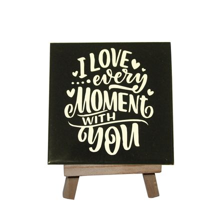 I Love Every Moment with You Decorative Tile with stand