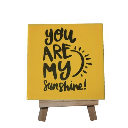 You are my Sunshine Decorative Tile with stand