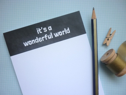 It's a wonderful world Notepad