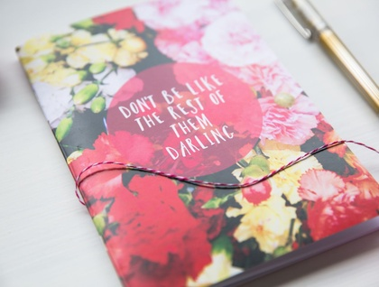 Don't be like the rest of them darling floral notebook - with 60 blank pages inside