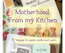 Motherhood: From My Kitchen