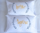 Better Together Pillow Cases, Wedding Gift Idea, His and Her Pillows