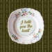 Wit-Tea Plate - I Hate You The Least - Word Plate