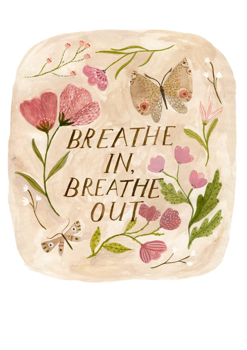Breathe In, Breathe Out Art Print