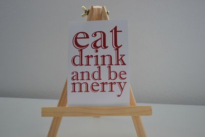 Eat, Drink and Be Merry - Print