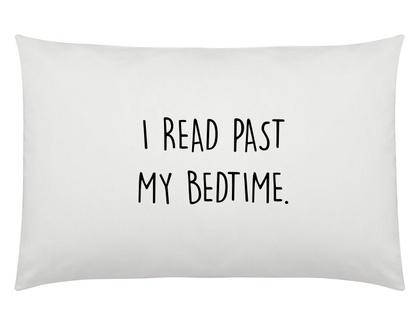 I read past my bedtime pillowcase