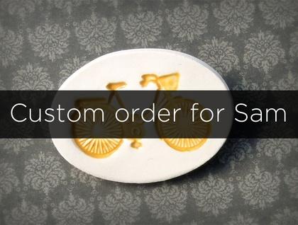 Custom order for Sam