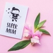 Mothers Day Greeting Card & Envelope - Super Mum
