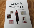 The Wonderful World of Felt