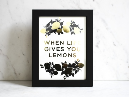 When Life Give You Lemons Print - A4