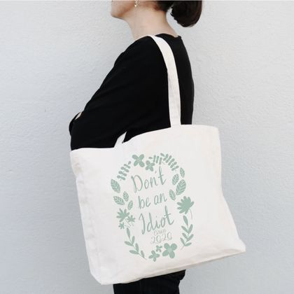 Don't be an Idiot Circa 2020 Tote Bag
