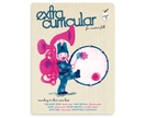 Extra Curricular magazine Issue 8 - PRE-ORDER FOR APRIL 20