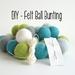 DIY - Felt Ball Garland / Bunting - 3m