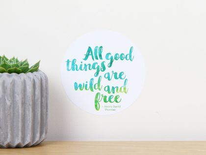 All good things are wild and free quote dot wall decal – tiny