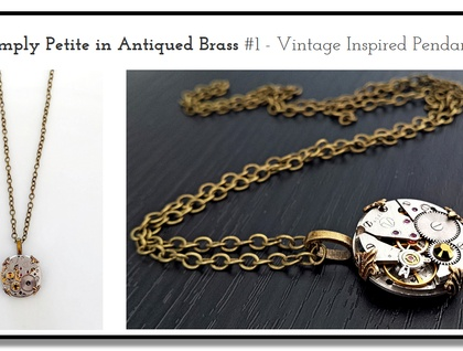 Simply Petite in Antiqued Brass - Vintage Inspired Pendant - Steampunk Inspired