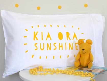 'Kia Ora Sunshine' Pillowcase.  Hand screenprinted!