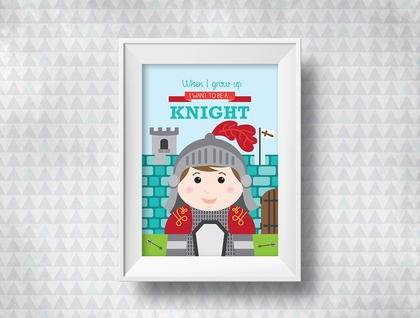 When I grow up - Knight Print
