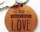 Do what you love - Wooden Keyring