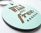 Wild and free - Wooden Keyring