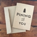 PINING FOR YOU A6 kraft greeting card