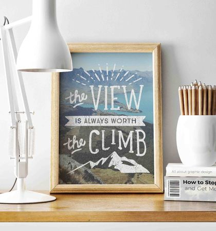 WORTH THE CLIMB - A4 inspirational quote print